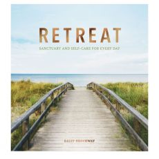 Retreat: Sanctuary And Self Care For Every Day