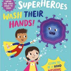 Superheroes Wash Their Hands