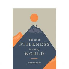 Art Of Stillness In A Noisy World