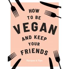 Bookspeed How To Be Vegan And Keep Your Friends