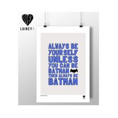 Lainey K Always Be Batman Print
