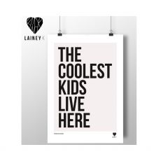 Lainey K The Coolest Kids Live Here Print