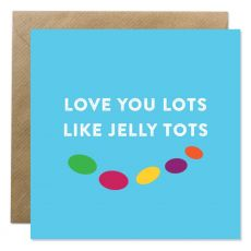 Love You Lots Like Jelly Tots Valentine Card