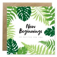 New Beginnings, I'm excited for you Greeting Card