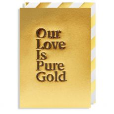 Our love Is Pure Gold Valentine Card