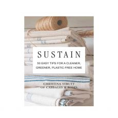 Sustain: 50 Easy Tips For A Cleaner Greener Plastic Free