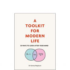 Toolkit For Modern Life 30 Ways To Look After Your Mind